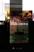 The Sad & Beautiful World of Sparklehorse