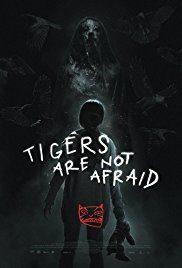 Cartel 'Tigers Are Not Afraid' Poster de 'Siempre Vuelven'