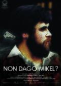 Non Dago Mikel?