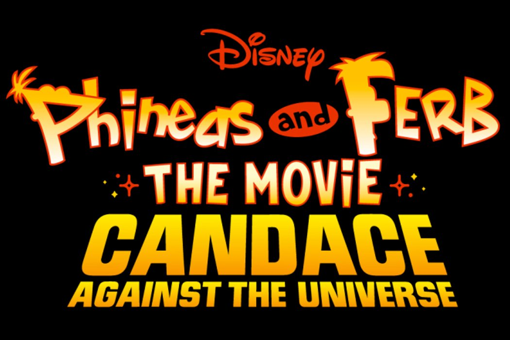 'Phineas and Ferb The Movie: Candace Against the Universe'